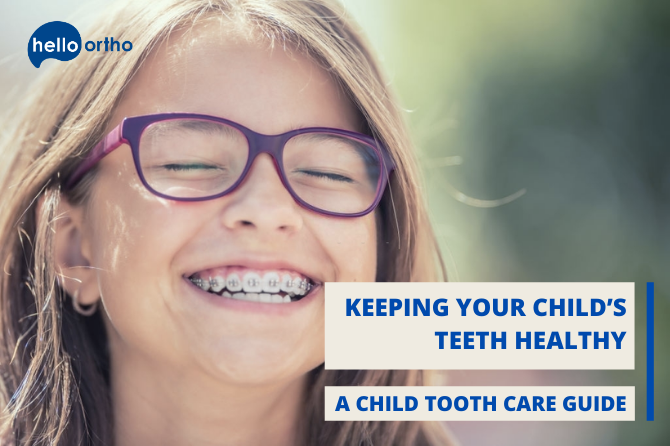 Keeping Your Child's Teeth Healthy – A Child Tooth Care Guide